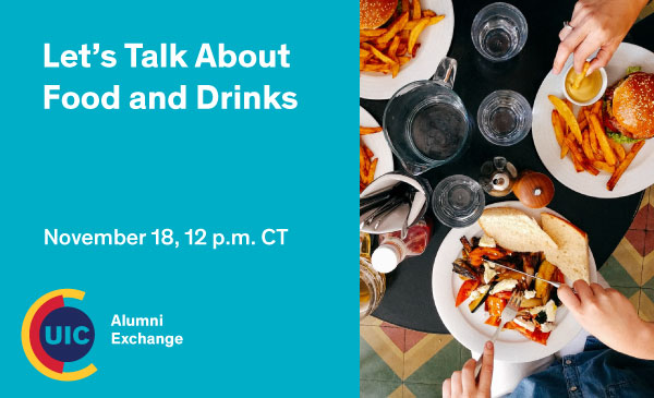 UIC Alumni Exchange: Let's Talk About Food and Drinks